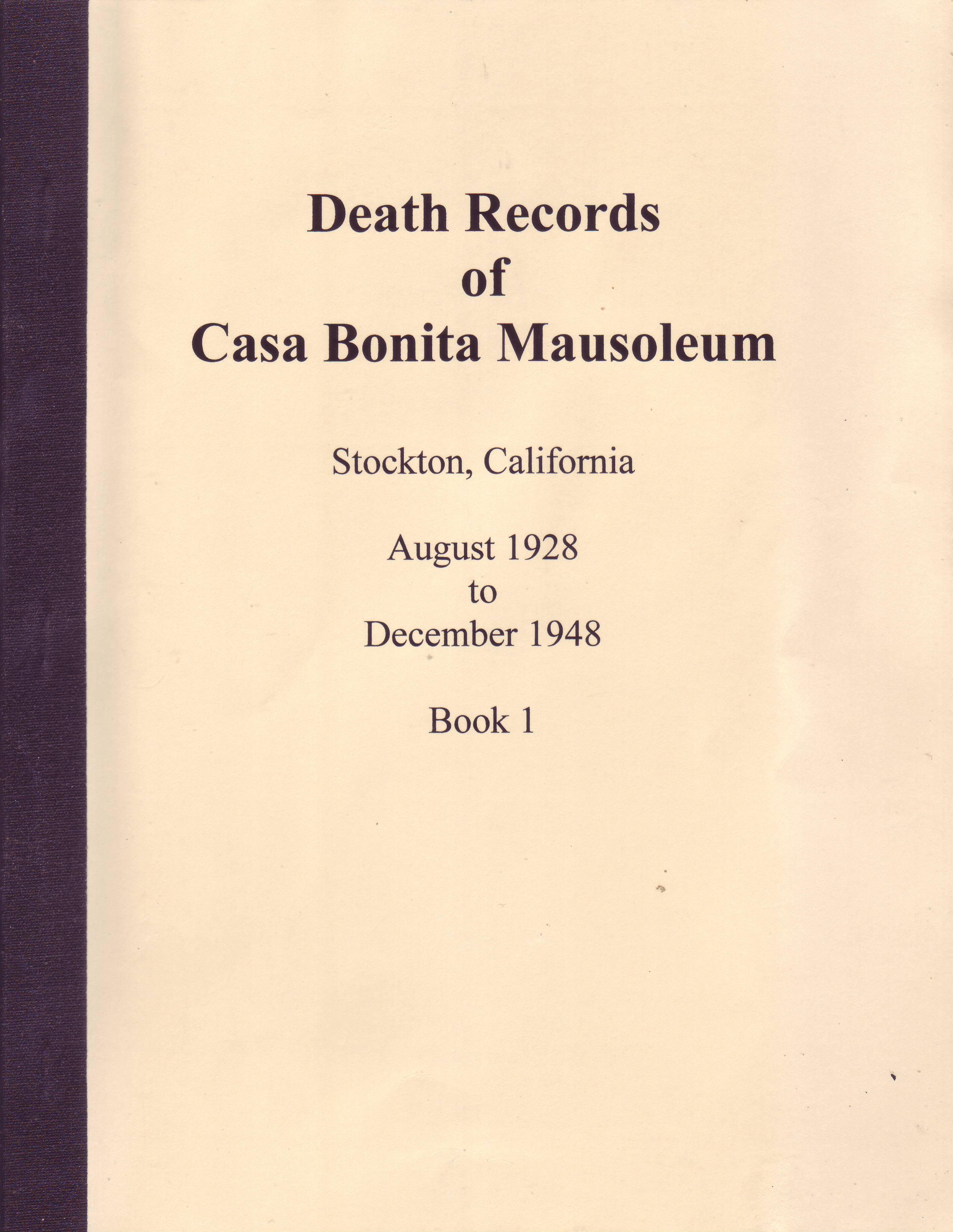 Death Records of Casa Bonita Mausoleum, Stockton, California, August 1928 to December 1948, Book 1