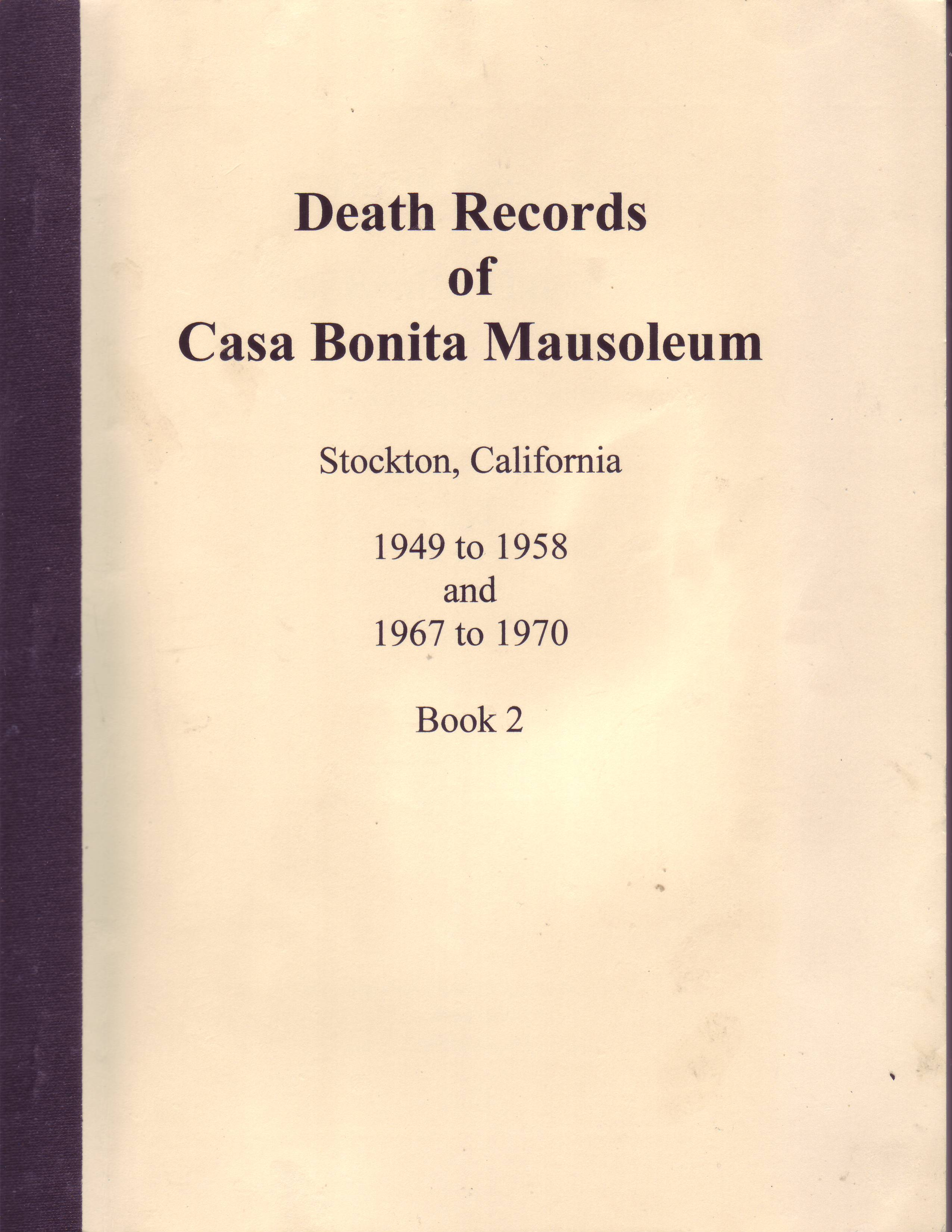 Death Records of Casa Bonita Mausoleum, Stockton, California, 1949 to 1958 and 1967 to 1970, Book 2