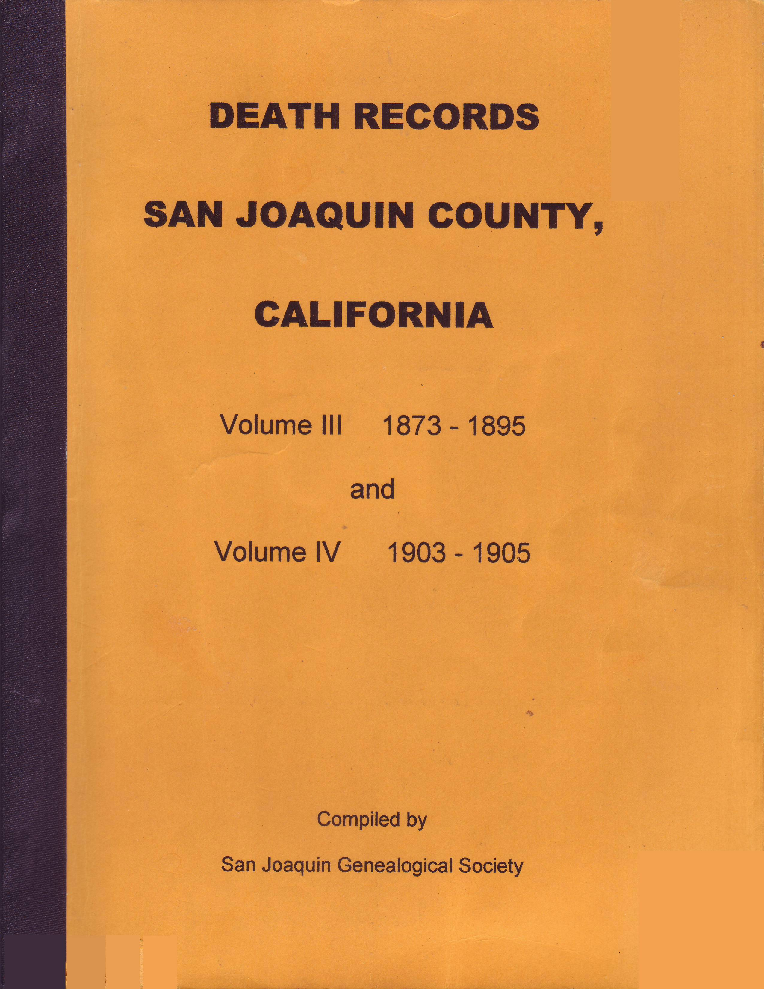 Death Records, San Joaquin County, California, Volume III 1873–1895 and Volume VI 1903–1905