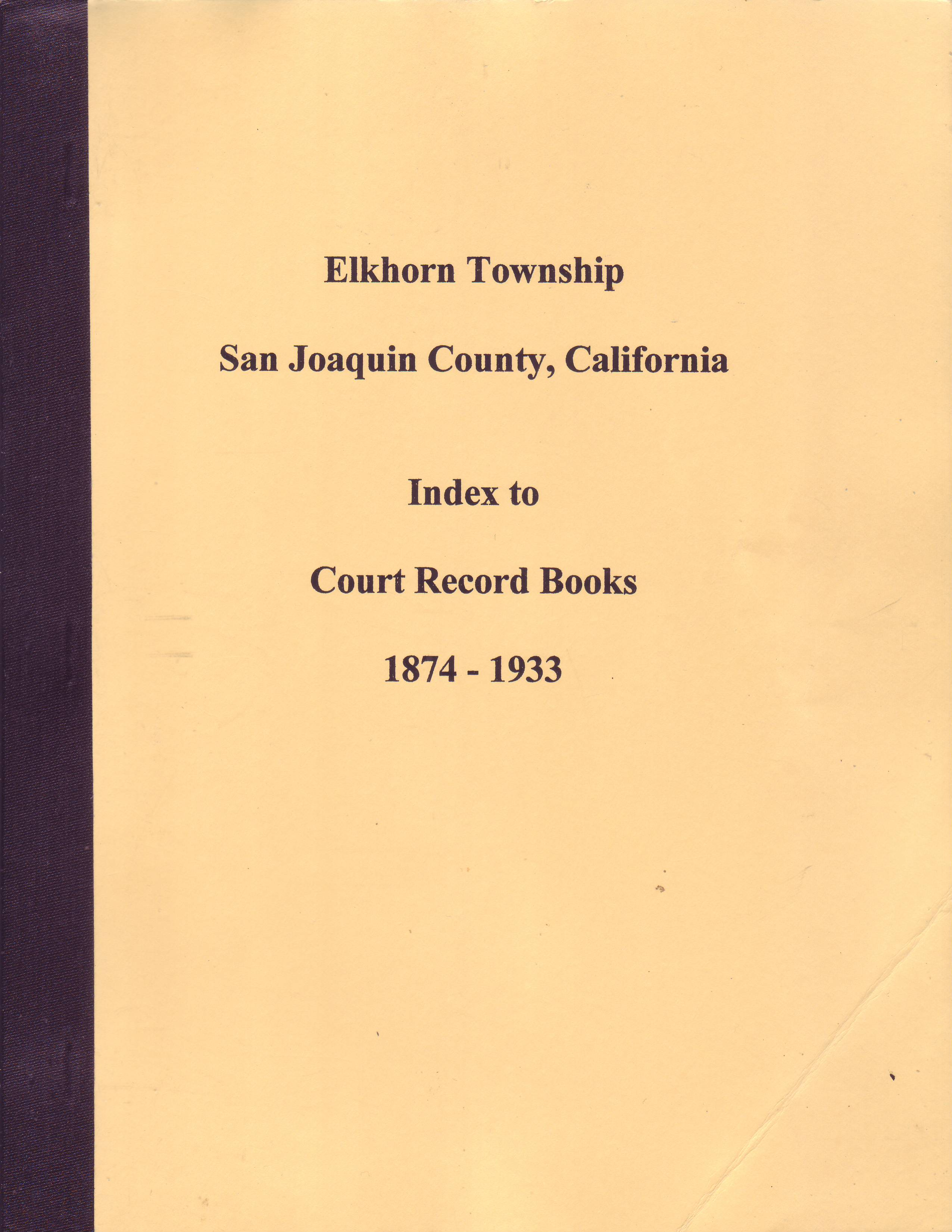 Elkhorn Township, San Joaquin County, California, Index to Court Record Books, 1874–1933