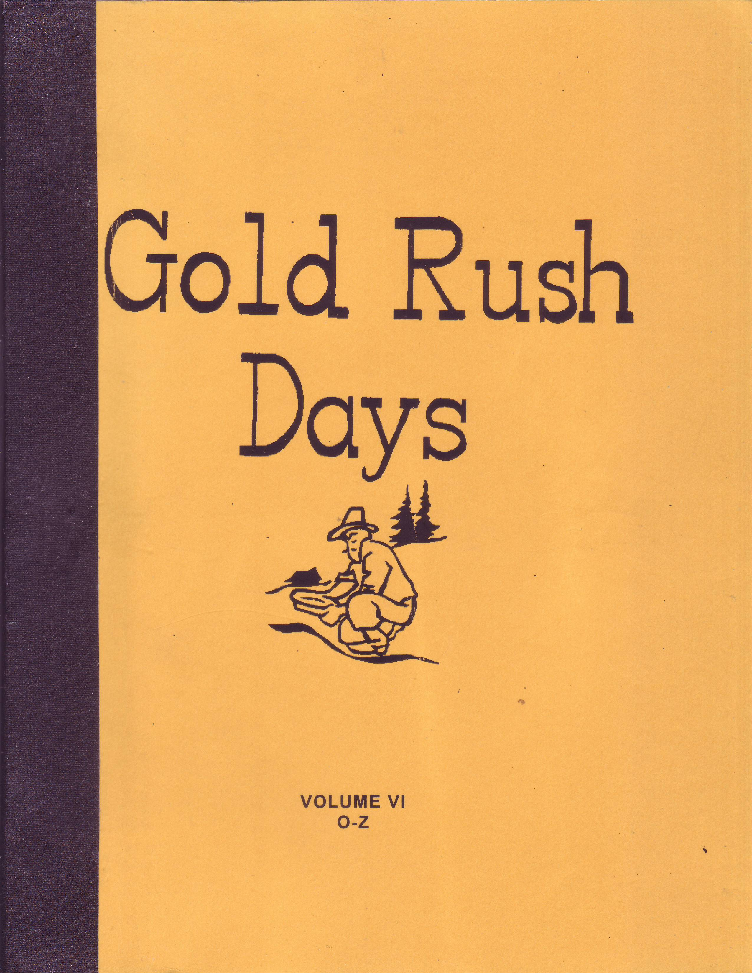 Gold Rush Days, Volume VI, O-Z