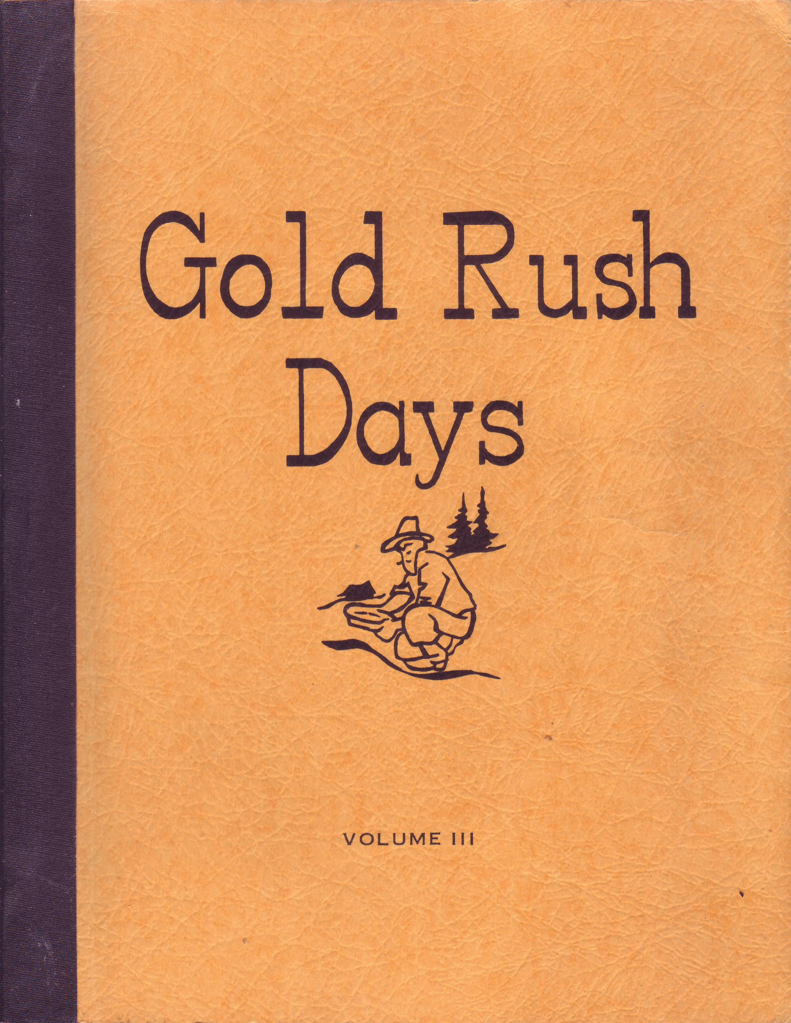 Gold Rush Days, Volume III