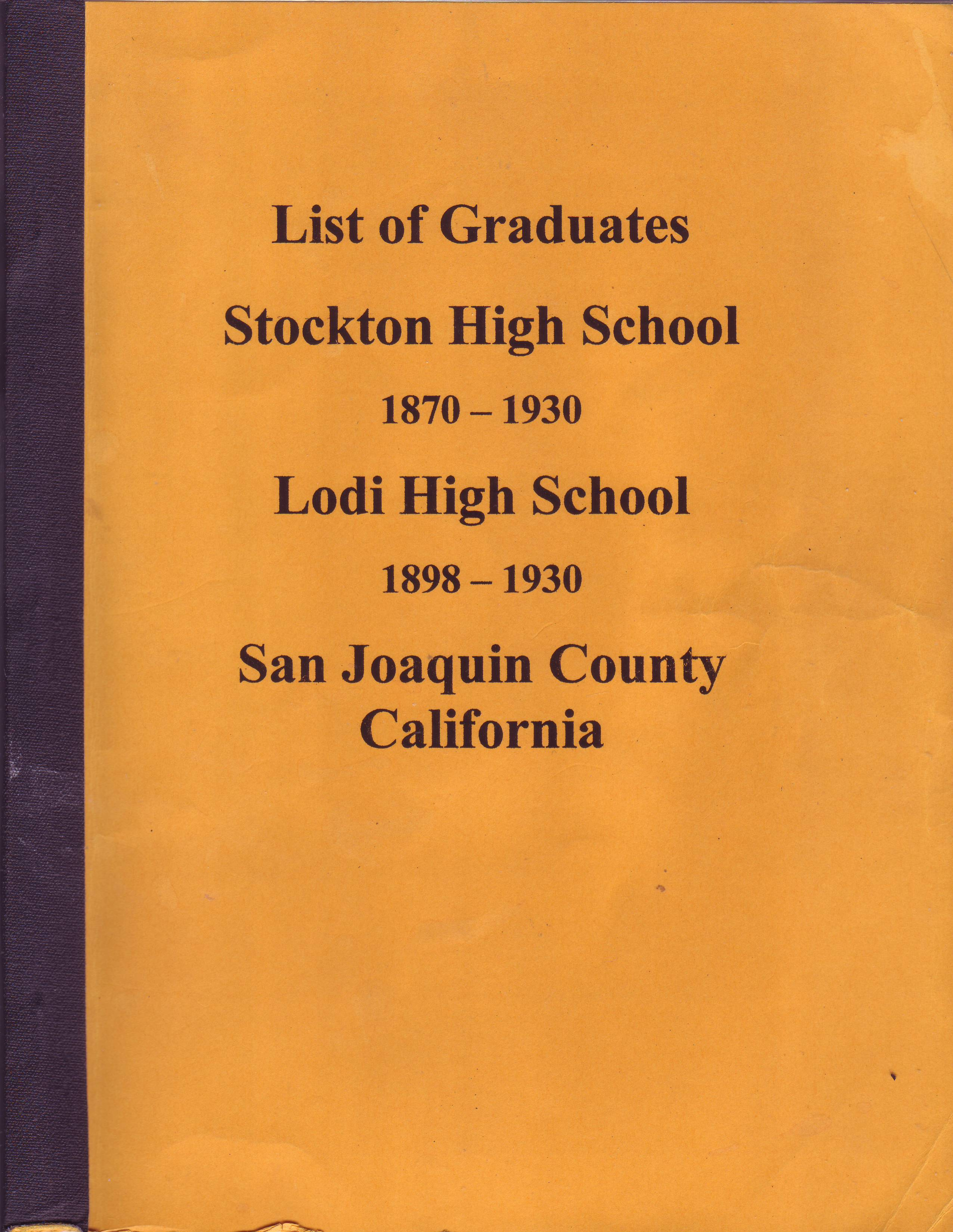 List of Graduates, Stockton High School, 1870-1930, Lodi High School, 1898-1930, San Joaquin County,