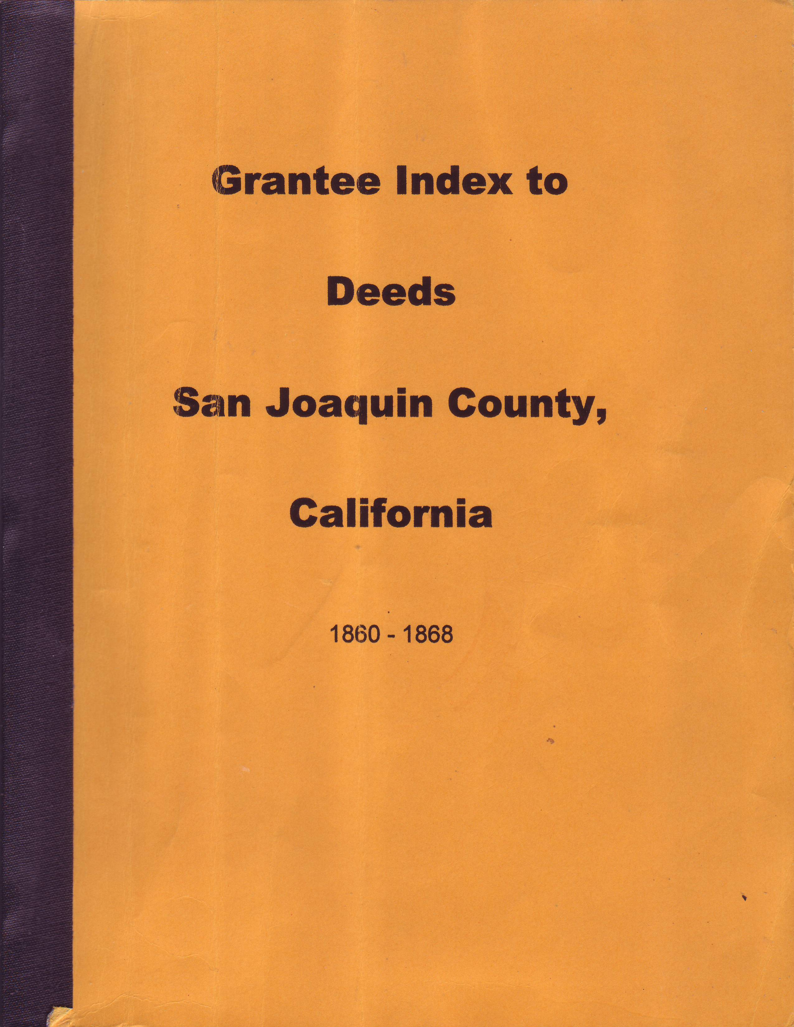 Grantee Index to Deeds, San Joaquin County, California, 1860-1868