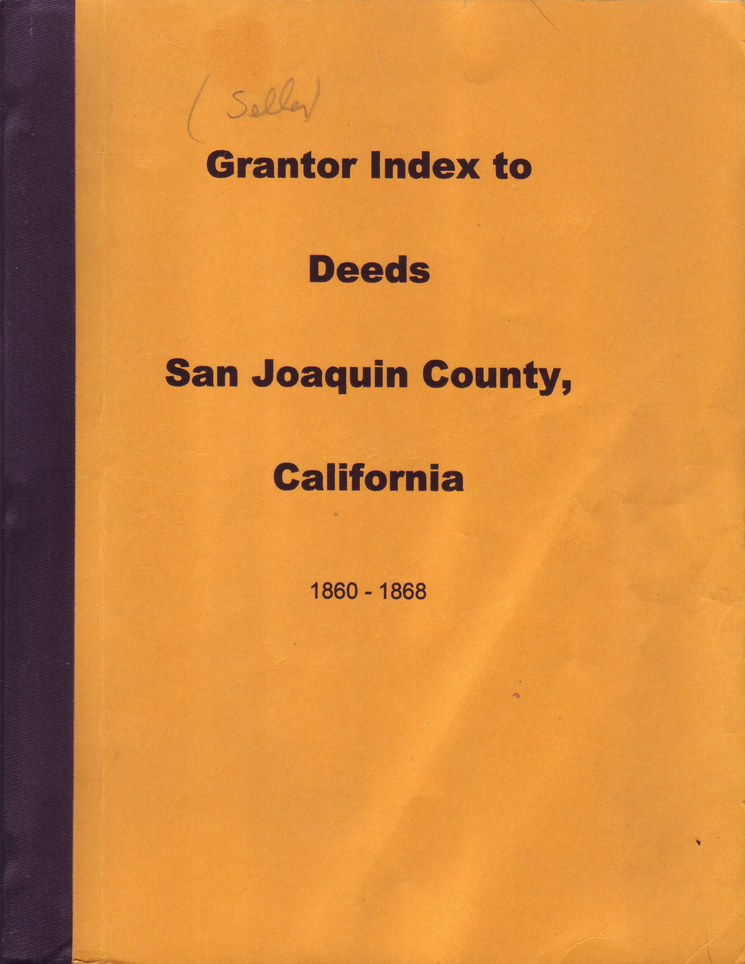 Grantor Index to Deeds, San Joaquin County, California, 1860-1868