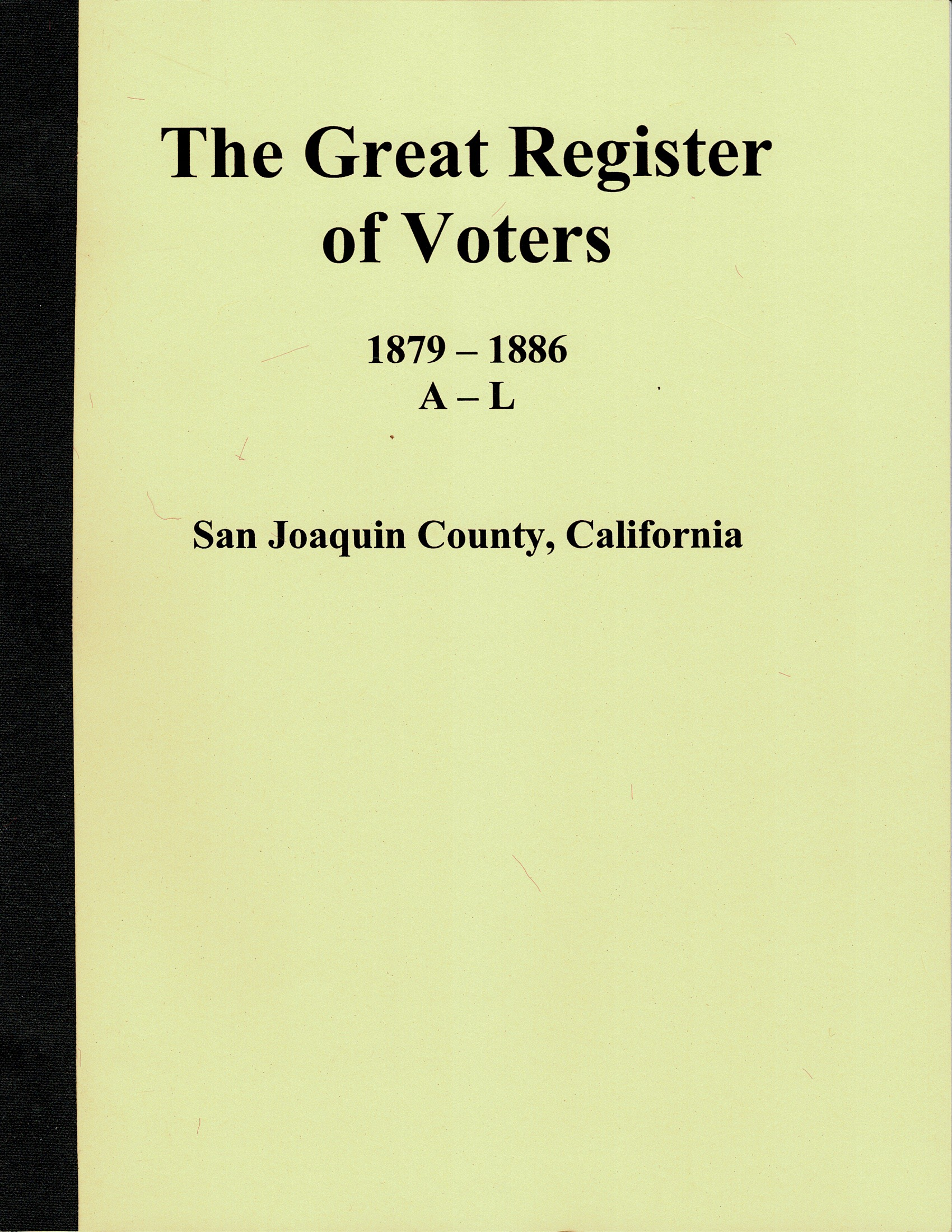 The Great Register of Voters, 1879 – 1886, A – L, San Joaquin County, California