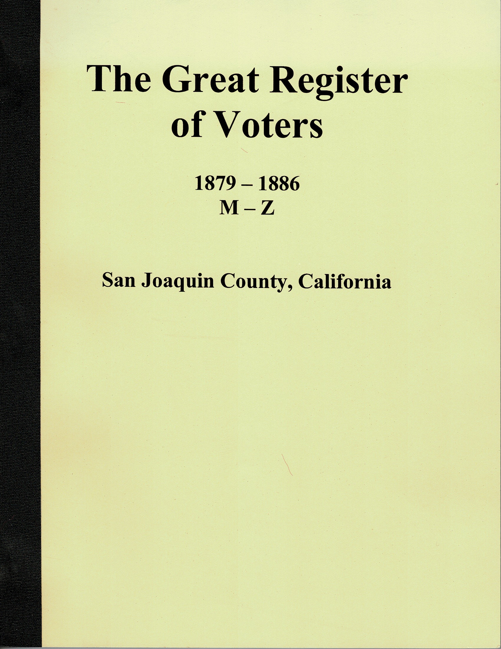 The Great Register of Voters, 1879 – 1886, M – Z, San Joaquin County, California