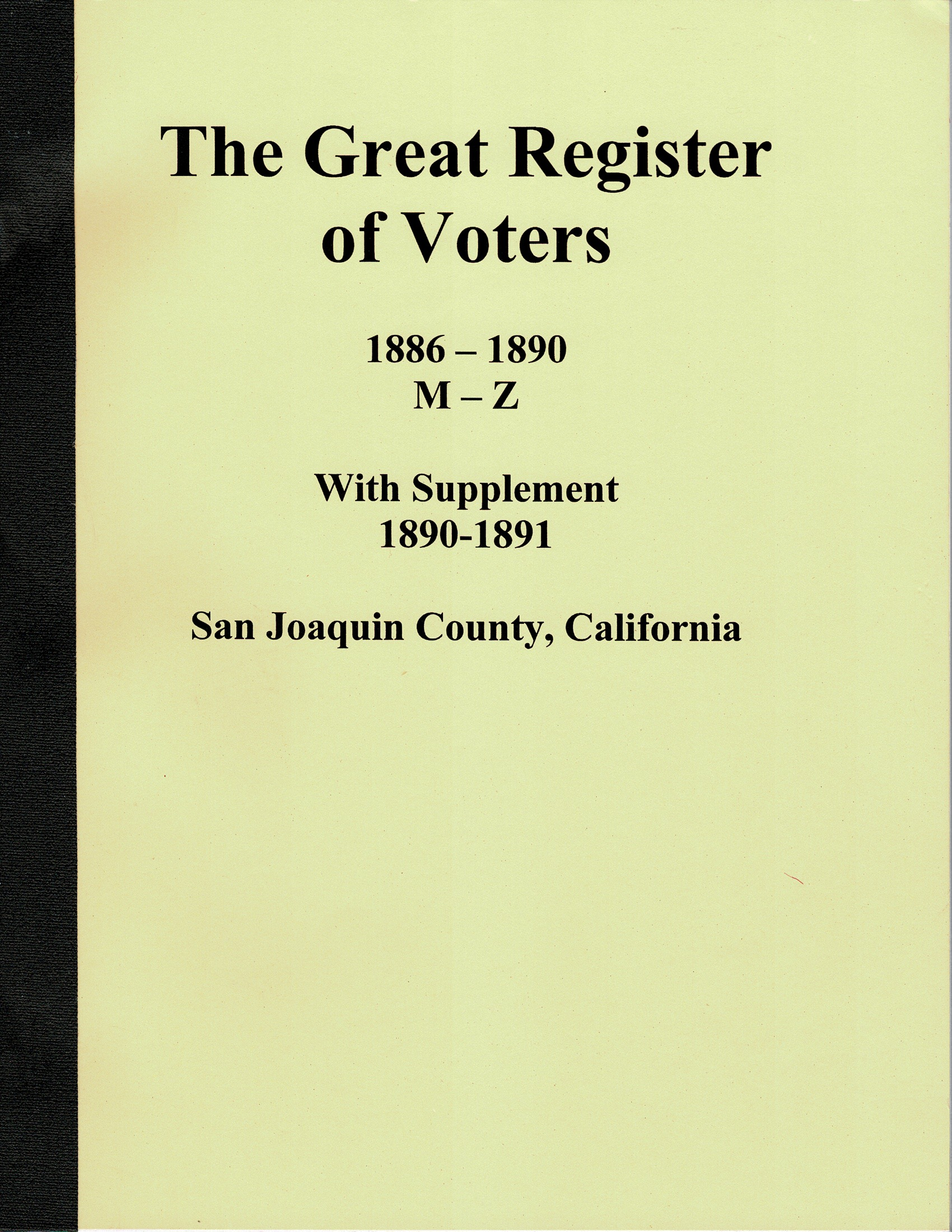 The Great Register of Voters, 1886 – 1890, M – Z, San Joaquin County, California