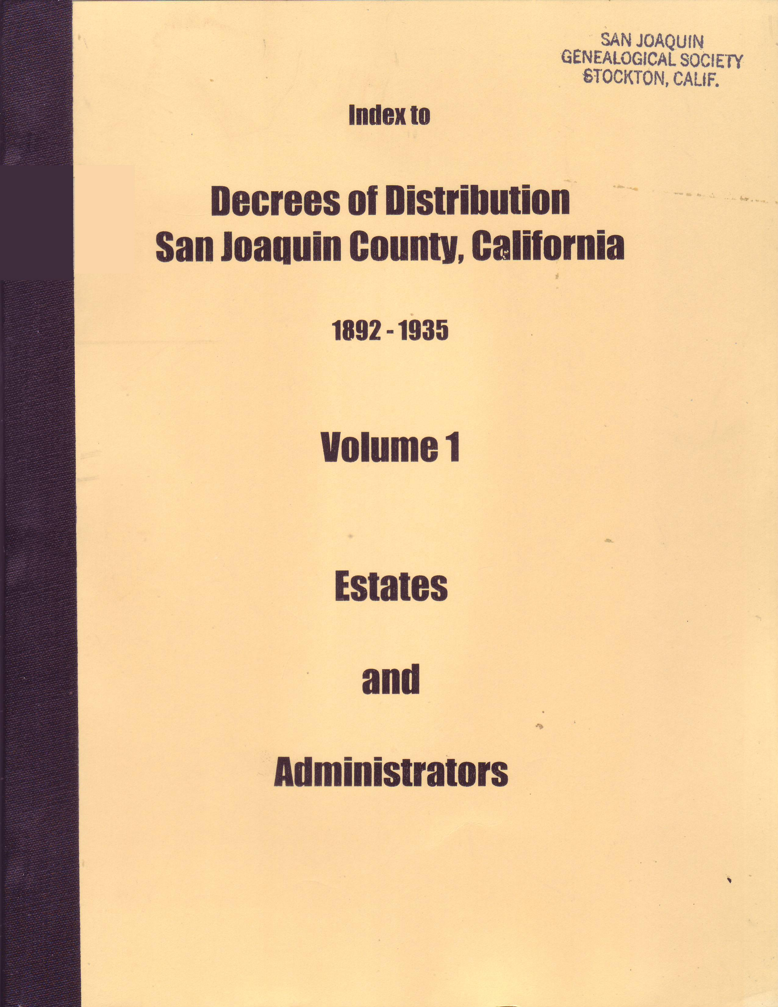 Index to Decrees of Distribution, San Joaquin County, California, 1892–1935, Volume 1, Estates and A