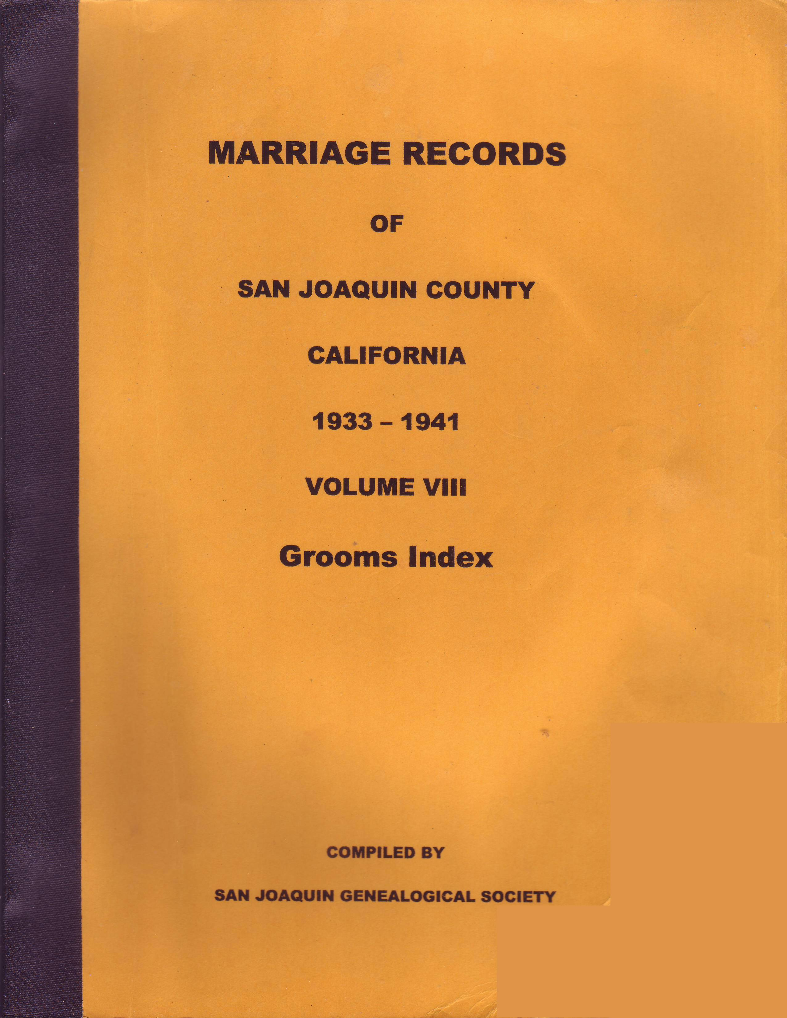 Marriage Records of San Joaquin County, California, 1933-1941, Volume VIII, Grooms Index